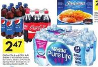 Coca-cola or Pepsi Soft Drinks or Aquafina Water 6x710 mL - Nestlé Pure Life Spring Water 24x500 mL or Sparkling Water 8x355 mL