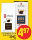 PC Espresso Roast And Ground - 250 g Or PODS - 10's