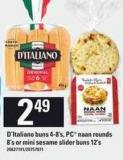 D'italiano Buns - 4-8's - PC Naan Rounds - 8's Or Mini Sesame Slider Buns - 12's