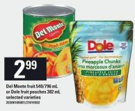 Del Monte Fruit - 540/796 mL Or Dole Fruit Pouches - 382 mL