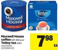 Maxwell House Coffee - 631-925 G Or Tetley Tea - 216's
