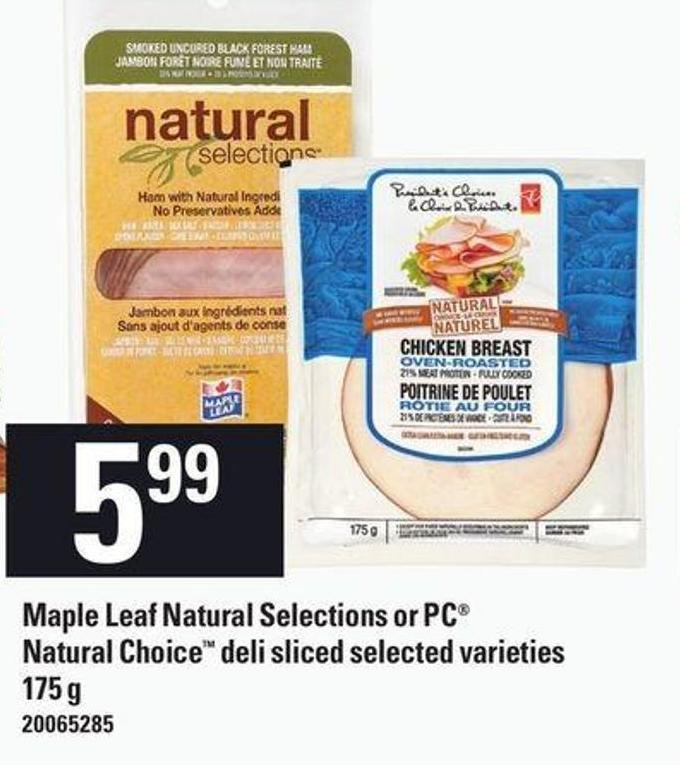 Maple Leaf Natural Selections Or PC Natural Choice - 175 g