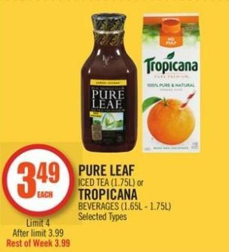 Pure Leaf  Iced Tea (1.75l) or Tropicana Beverages (1.65l - 1.75l)