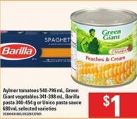 Aylmer Tomatoes - 540-796 Ml - Green Giant Vegetables - 341-398 Ml - Barilla Pasta - 340-454 G Or Unico Pasta Sauce - 680 Ml