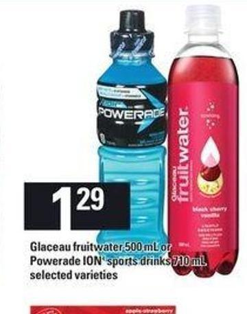 Glaceau Fruitwater - 500 mL Or Powerade Ion4 Sports Drinks - 710 mL