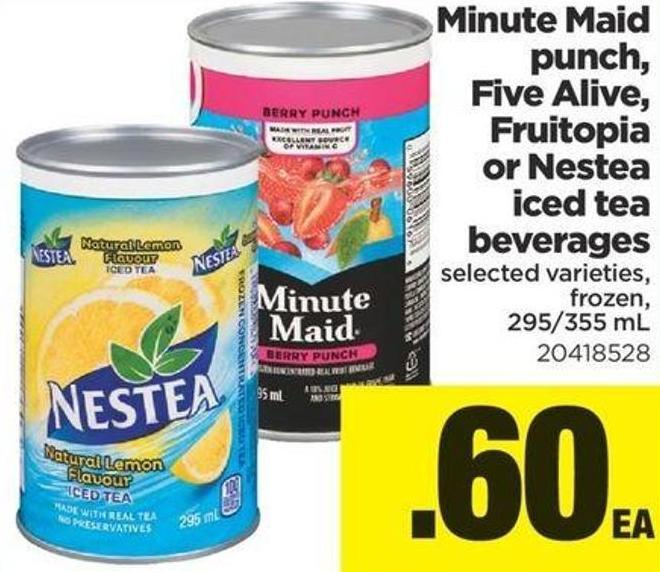 Minute Maid Punch - Five Alive - Fruitopia Or Nestea Iced Tea Beverages - 295/355 mL