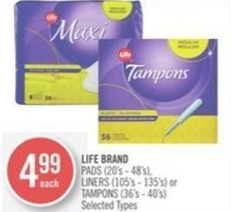 Life Brand Pads (20's - 48's) - Liners (105's - 135's) or Tampons (36's - 40's)