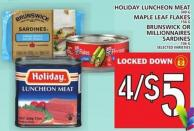 Holiday Luncheon Meat Or Maple Leaf Flakes Or Brunswick Or Millionnaires Sardines