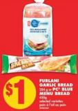 Furlani Garlic Bread 284 g or PC Blue Menu Bread - 450g