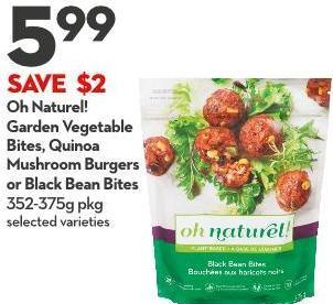 Oh Naturel! Garden Vegetable Bites - Quinoa Mushroom Burgers or Black Bean Bites 352-375g Pkg