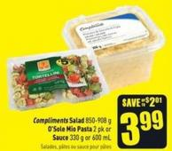 Compliments Salad 850-908 g O'sole Mio Pasta 2 Pk or Sauce 330 g or 600 mL