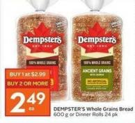 Dempster's Whole Grains Bread 600 g or Dinner Rolls 24 Pk