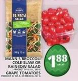 Mann's Broccoli Cole Slaw Or Rainbow Salad Or Grape Tomatoes