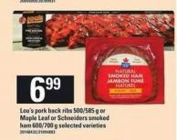 Lou's Pork Back Ribs - 500/585 G Or Maple Leaf Or Schneiders Smoked Ham - 600/700 G