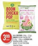 Gh. Cretors (184g - 213g) - Angies Boom Chicka Pop (136g - 198g) or Lesser Evil Buddha Bowl (140g) Ready To Eat Popcorn
