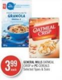 General Mills Oatmeal Crisp or PC Cereals