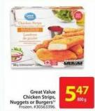 Great Value Chicken Strips - Nuggets or Burgers