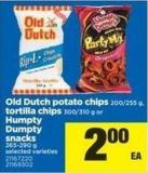 Old Dutch Potato Chips - 200/255 G - Tortilla Chips - 300/310 G Or Humpty Dumpty Snacks 265-290 g