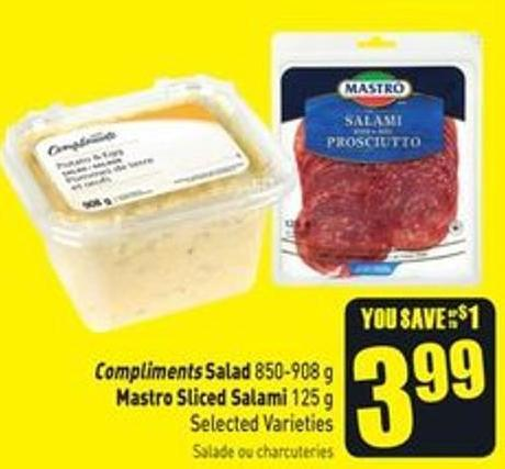 Compliments Salad 850-908 g Mastro Sliced Salami 125 g Selected Varieties