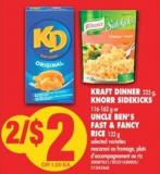 Kraft Dinner - 225 g - Knorr Sidekicks - 116-162 g or Uncle Ben's Fast & Fancy Rice - 132 g