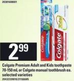 Colgate Premium Adult And Kids Toothpaste 70-150 Ml Or Colgate Manual Toothbrush Ea.