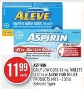 Aspirin Daily Low Dose 81mg Tablets (120's) or Aleve Pain Relief Products (40's - 100's)