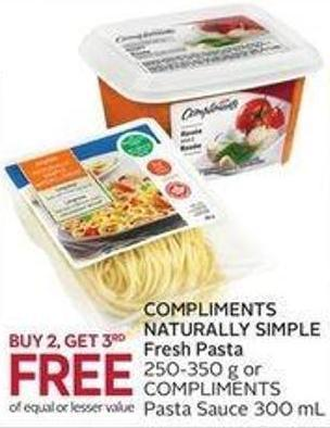 Compliments Naturally Simple Fresh Pasta 250-350 g or Compliments Pasta Sauce 300 mL