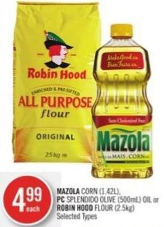 Mazola Corn (1.42l) - PC Splendido Olive (500ml) Oil or Robin Hood Flour (2.5kg)