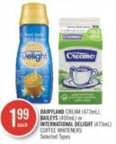 Dairyland Cream (473ml) - Baileys (400ml) or International Delight (473ml) Coffee Whiteners