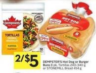 Dempster's Hot Dog or Burger Buns 8 Pk - Tortillas 240-340 g or Stonemill Bread 454 g