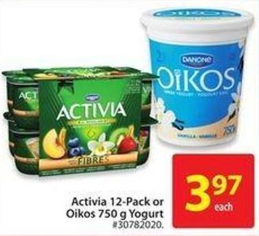 Activia 12-pack or Oikos 750 g Yogurt