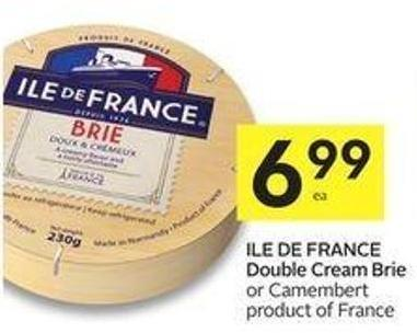 Ile De France Double Cream Brie or Camembert Product of France