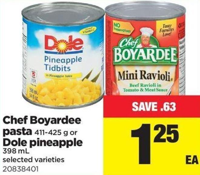 Chef Boyardee Pasta 411-425 G Or Dole Pineapple 398 mL