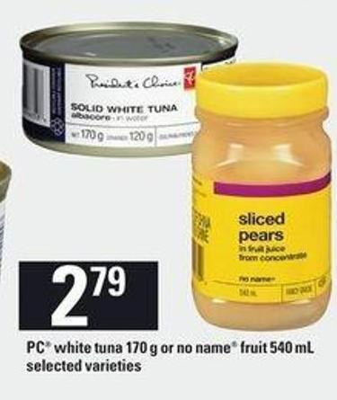PC White Tuna - 170 G Or No Name Fruit - 540 Ml