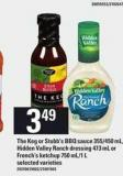The Keg Or Stubb's Bbq Sauce - 355/450 Mlhidden Valley Ranch Dressing - 473 mL Or French's Ketchup - 750 Ml/1 L