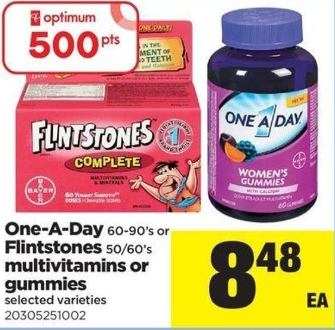One-a-day - 60-90's Or Flintstones - 50/60's Multivitamins Or Gummies