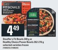 Stouffer's Fit Bowls 340 G Or Healthy Choice Power Bowls 262-276 G