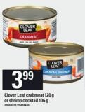 Clover Leaf Crabmeat - 120 G Or Shrimp Cocktail - 106 G