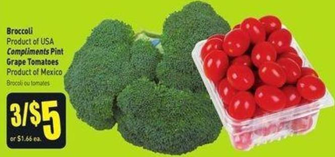 Broccoli Product of USA Compliments Pint Grape Tomatoes Product of Mexico