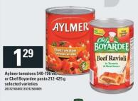 Aylmer Tomatoes 540-796 Ml Or Chef Boyardee Pasta 212-425 G