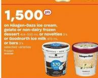 Häagen-dazs Ice Cream - Gelato Or Non-dairy Frozen Dessert - 414-500 Ml Or Novelties - 3's Or Goodnorth Ice Milk 473 Ml Or Bars - 3's