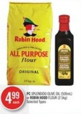 PC Splendido Olive Oil (500ml) or Robin Hood Flour (2.5kg)