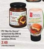PC Not-so-secret Spread And Dip 300 Ml Or Topping - 245 mL