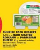 Sunrise Tofu Dessert 2x150 g or Bari Grated Romano or Parmesan Cheese 80 g