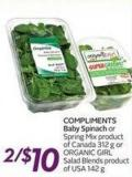 Compliments Baby Spinach or Spring Mix Product of Canada 312 g or Organic Girl Salad Blends Product of USA 142 g