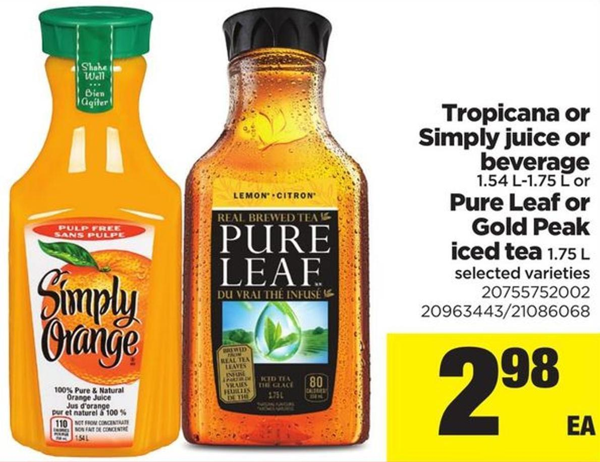 Tropicana Or Simply Juice Or Beverage - 1.54 L-1.75 L Or Pure Leaf Or Gold Peak Iced Tea - 1.75 L