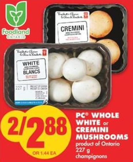 PC Whole White or Cremini Mushrooms - 227 g