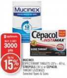 Mucinex Expectorant Tablets (20's-40's) Strepsils (36's) or Cepacol Throat Lozenges