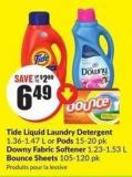 Tide Liquid Laundry Detergent 1.36-1.47 L or Pods 15-20 Pk Downy Fabric Softener 1.23-1.53 L Bounce Sheets 105-120 Pk
