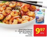 Great Value Shrimp 71 – 90 Per Lb. Cooked or 61 – 70 Per Lb. Raw